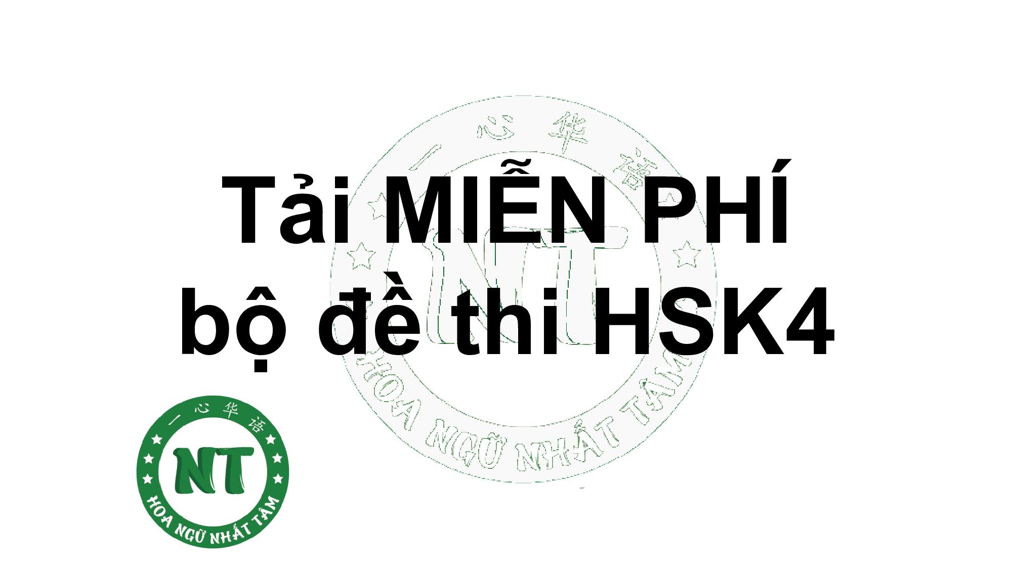 Tải MIỄN PHÍ bộ đề thi HSK4