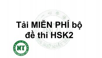 Tải MIỄN PHÍ bộ đề thi HSK2